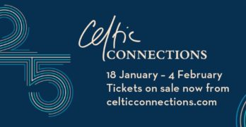 Only A Few Days to Go Until 25th Celtic Connections
