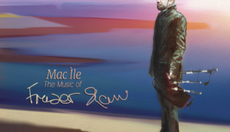 Mac Ìle – The Music of Fraser Shaw