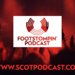 Foot Stompin' Free Scottish Music Podcast No 165